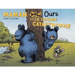 Maman ours et le cousin catastrophe