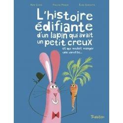 L'histoire édifiante d'un lapin qui avait un petit creux et qui voulait manger une carotte