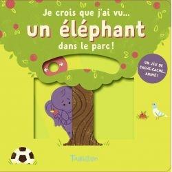 Je crois que j'ai vu | Un éléphant dans le parc par Tourbillon couverture